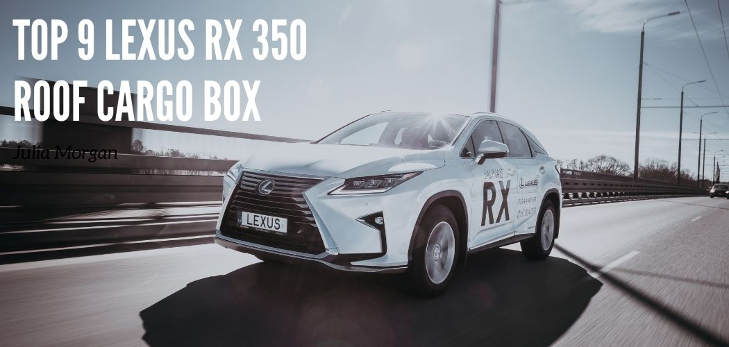 Guide To buy Lexus RX 350 Roof Cargo Box