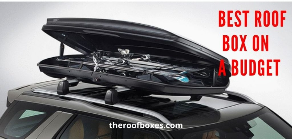 Best Roof Box On A Budget