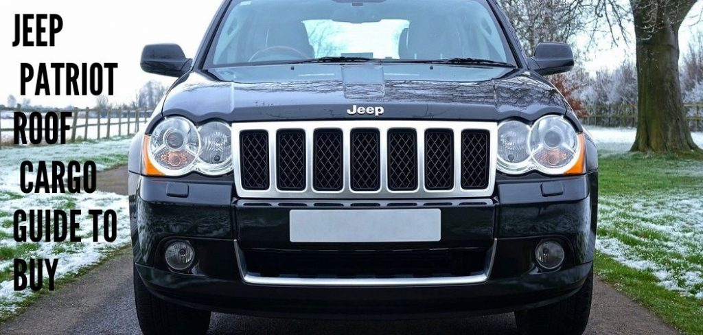 guide to buy Jeep Patriot Roof Cargo