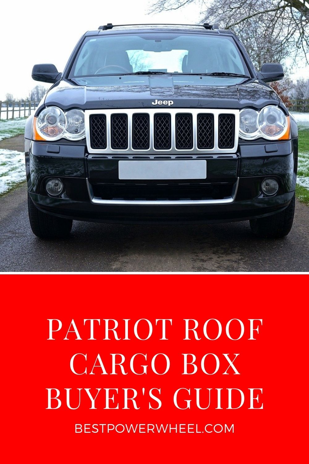 Jeep Patriot Roof Box – Reviews and Comparison