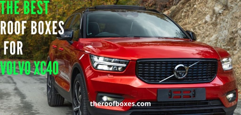 The 6 Best ROOF BOXES FOR Volvo XC40
