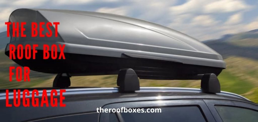 Best Roof Cargo Box For Luggage