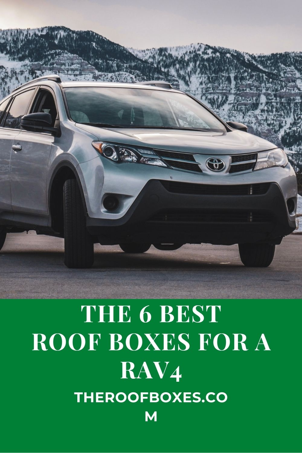 The 6 Best ROOF BOXES FOR A RAV4