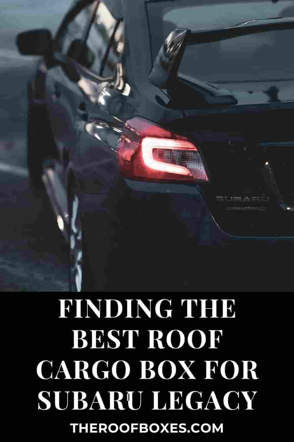 best roof cargo box for subaru legacy– Reviews and Comparison