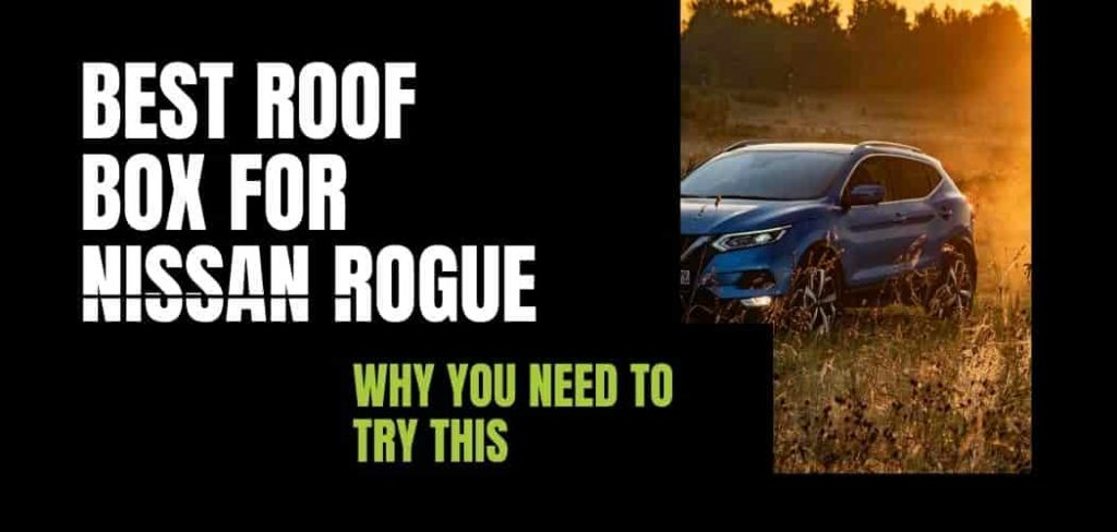 Best Roof Box For Nissan Rogue
