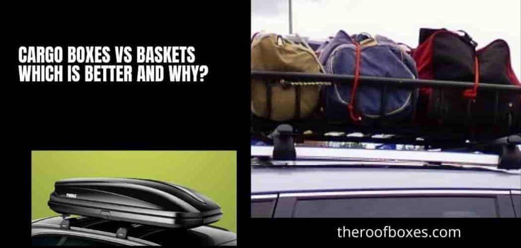 Cargo Boxes vs Baskets Which is Better and Why?