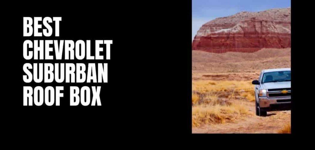 The Best Chevrolet Suburban Roof Box