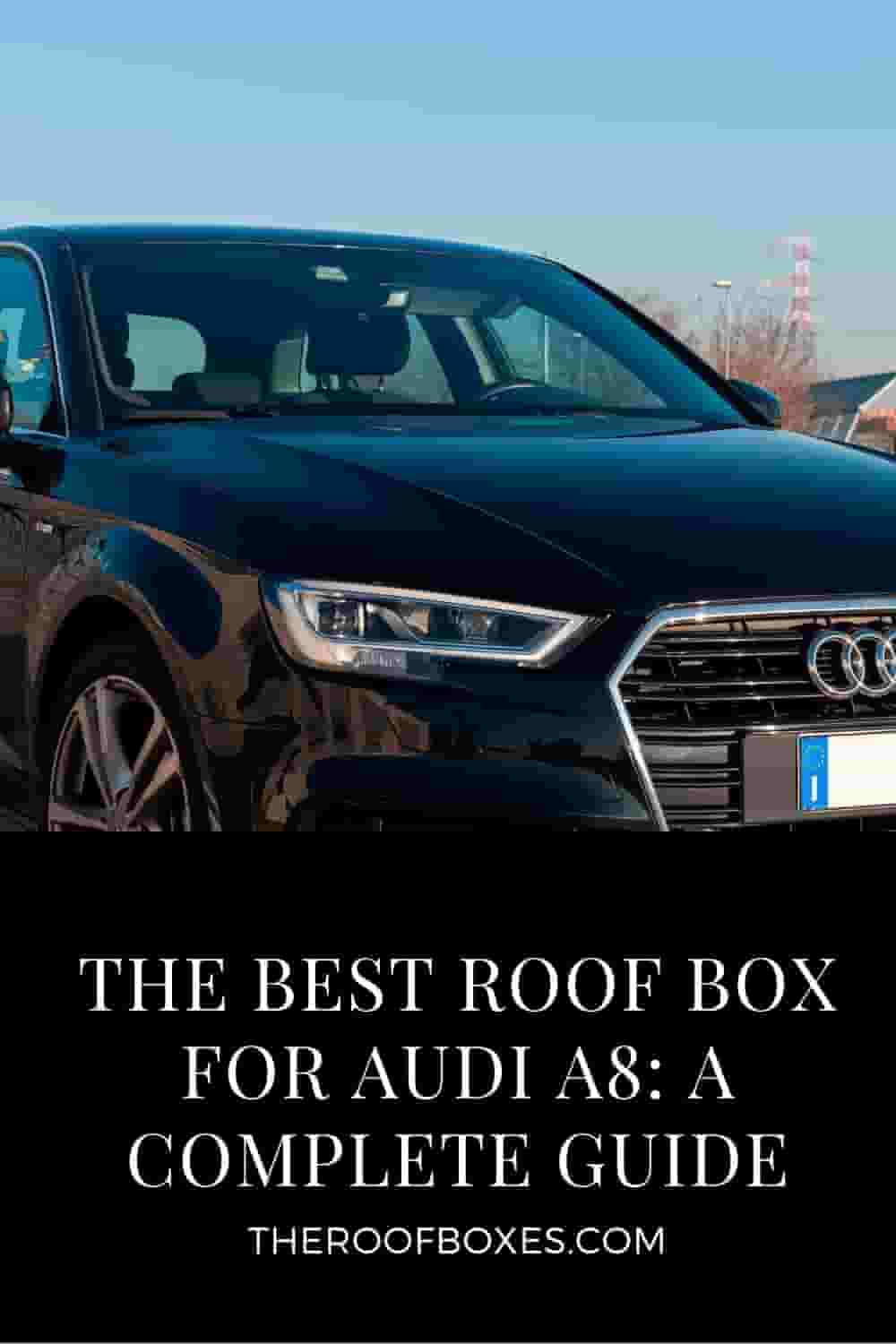 Roof Box for Audi A8 – Reviews and Comparison