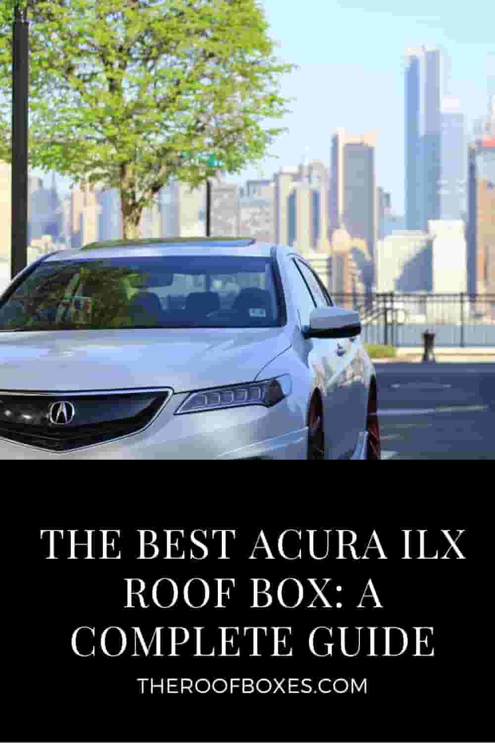Acura ILX Roof Box– Reviews and Comparison