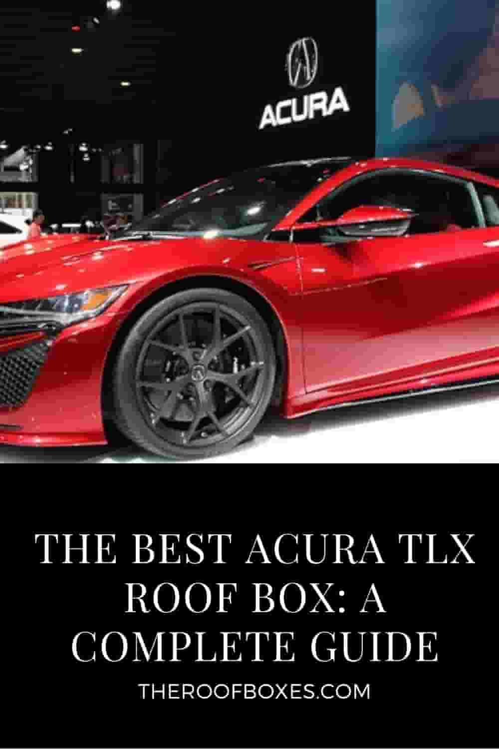 Acura TLX Roof Box– Reviews and Comparison