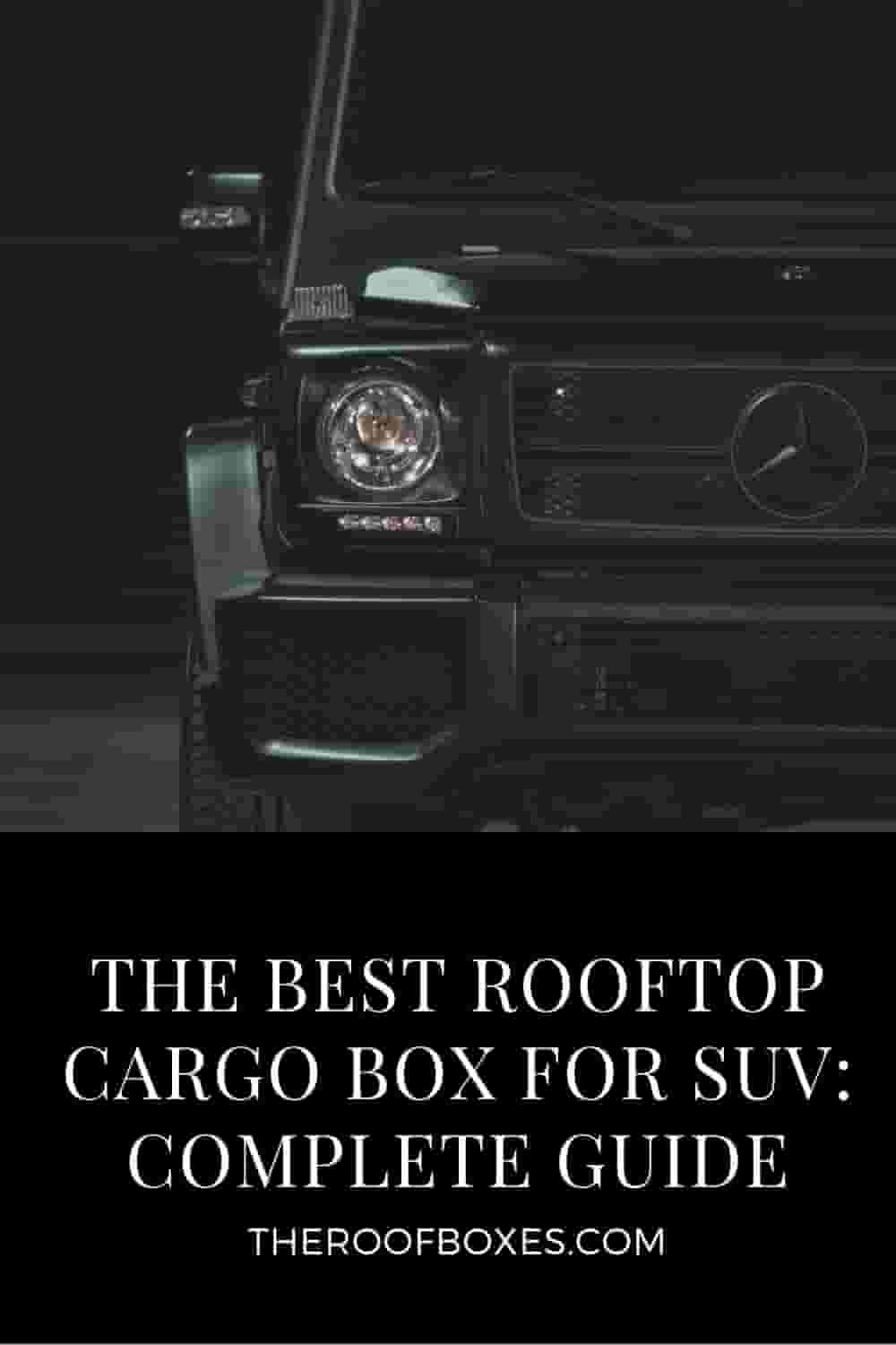 Rooftop Cargo Box For SUV– Reviews and Comparison