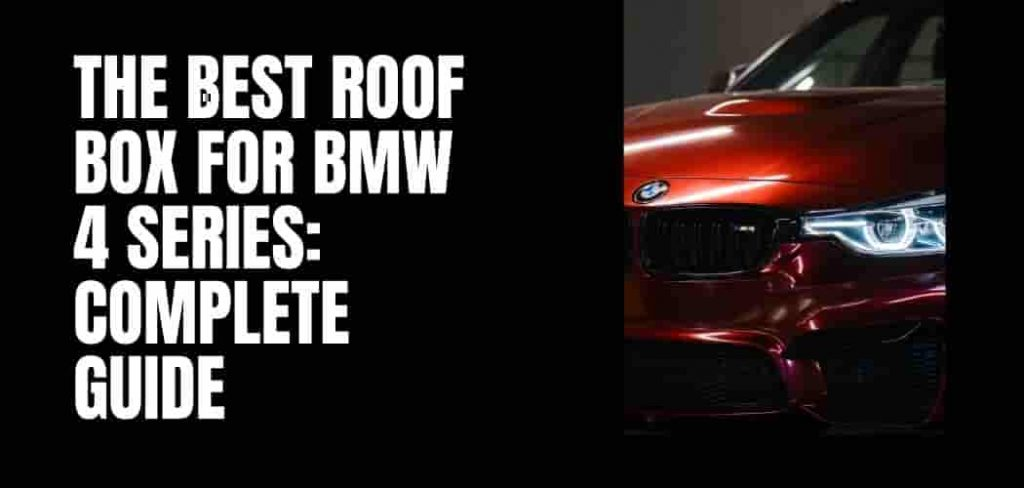 The Best Roof Box For BMW 4 Series: Complete Guide