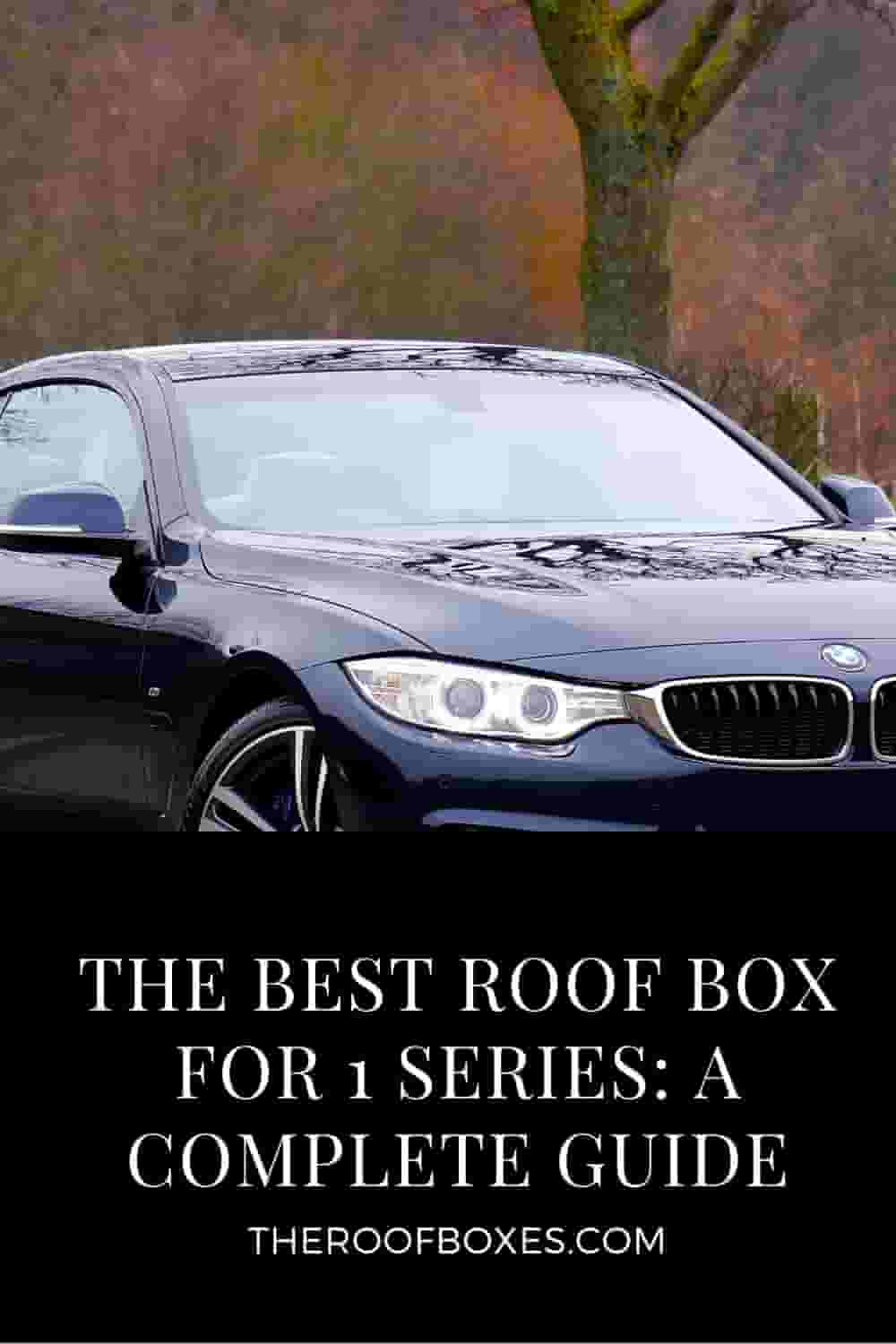 Roof Box for BMW 1 Series – Reviews and Comparison