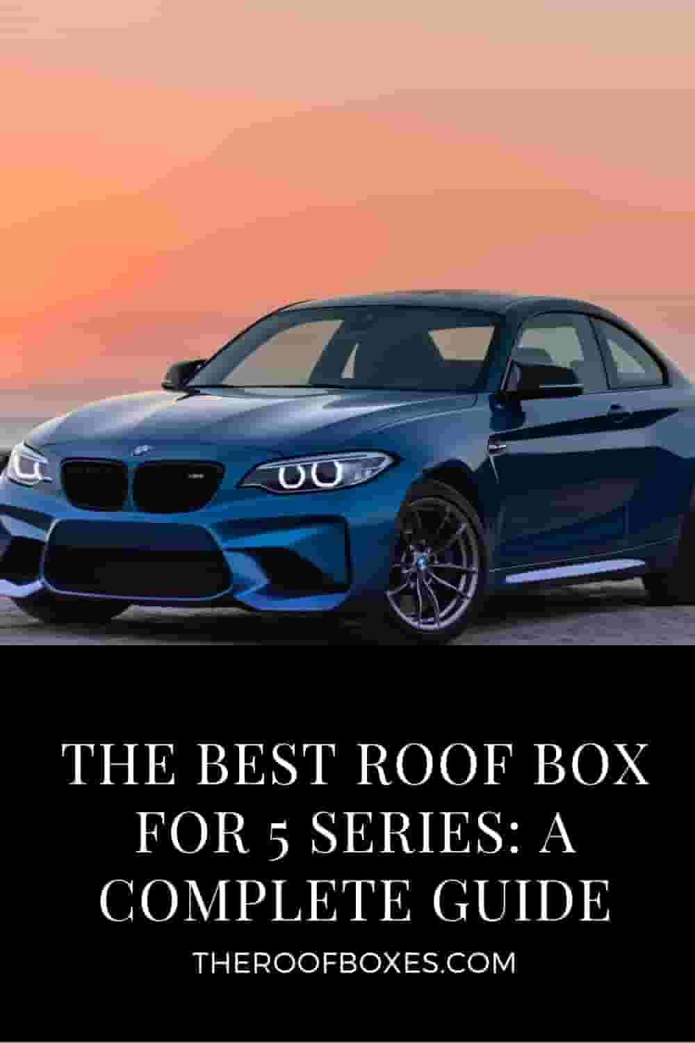 Roof Box for  BMW 5 Series – Reviews and Comparison