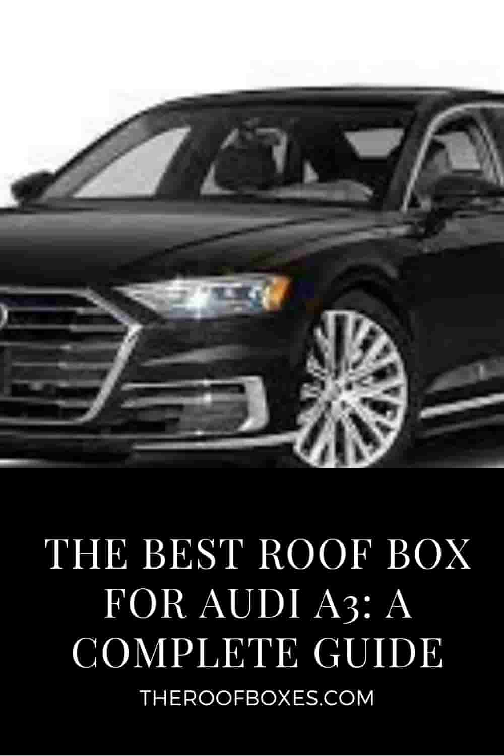 Roof Box for Audi A3 – Reviews and Comparison