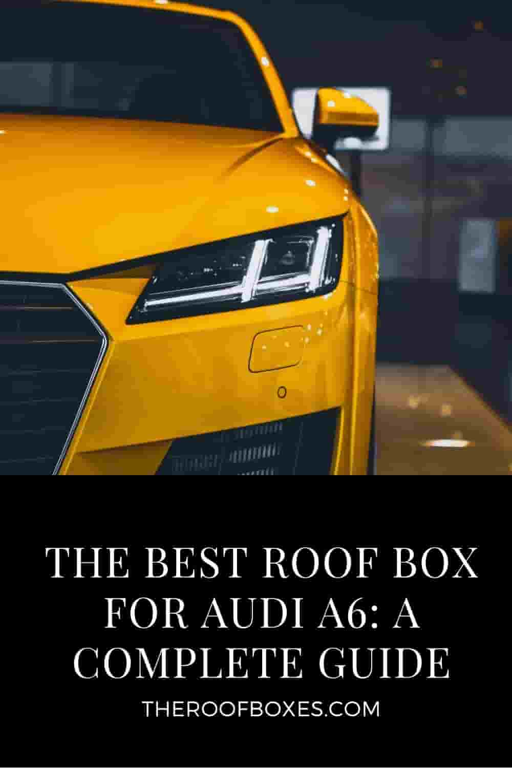 Roof Box for Audi A6 – Reviews and Comparison