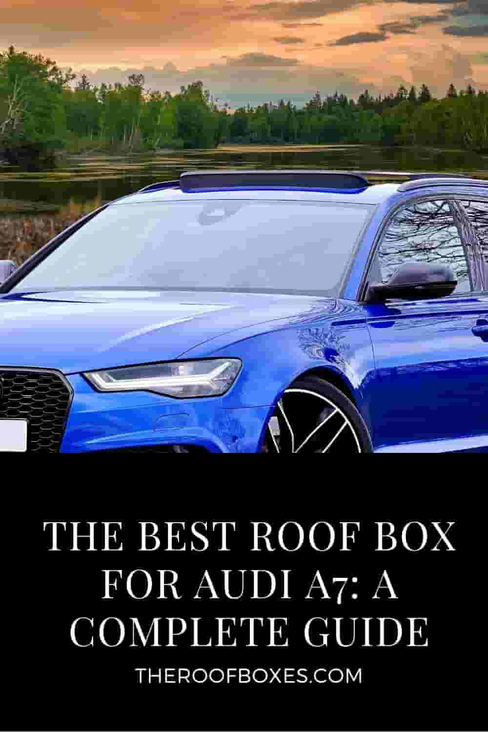 Roof Box for Audi A7 – Reviews and Comparison