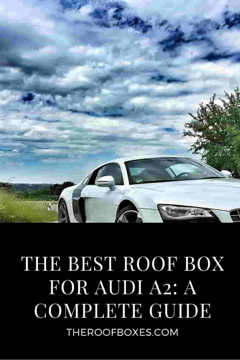 Roof Box for Audi A2 – Reviews and Comparison