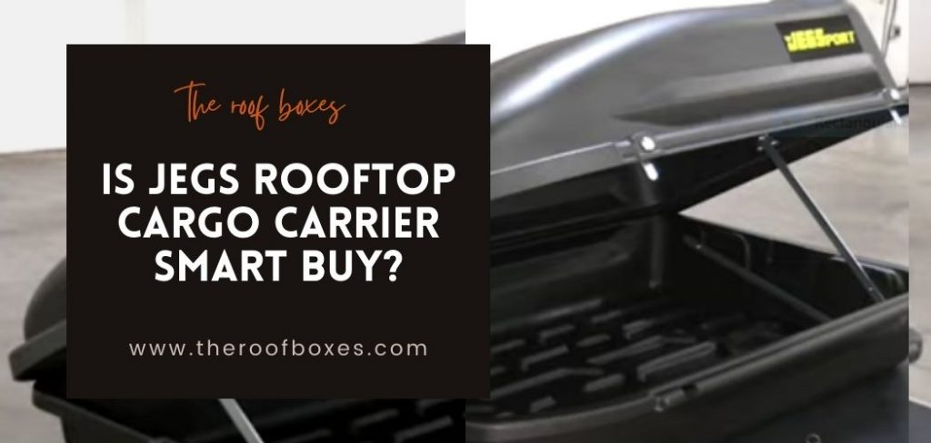 Is JEGS Rooftop Cargo Carrier Smart Buy? Review