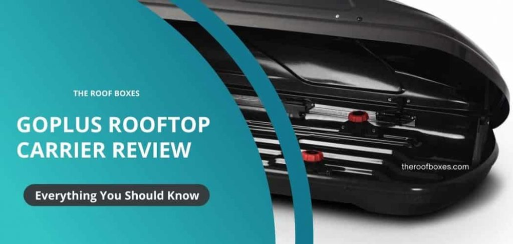 Goplus Rooftop Carrier Review